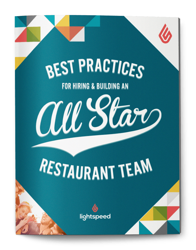 Best practices for hiring and building an all-star restaurant team
