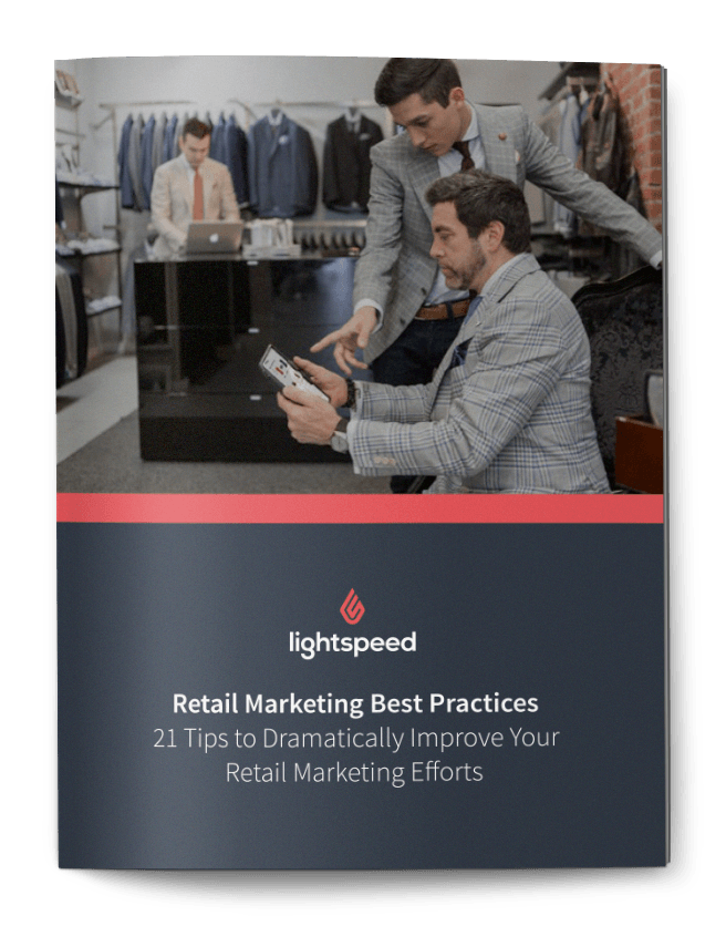 Retail marketing best practices - 21 tips to dramatically improve your retail marketing efforts