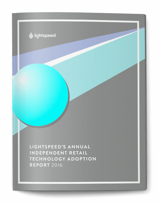 Lightspeed's annual independent retail technology adoption report 2016