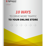 Lightspeed's white paper on how to drive more traffic to your online store