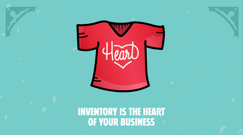 t-shirt image with text: inventory is the heart of your business