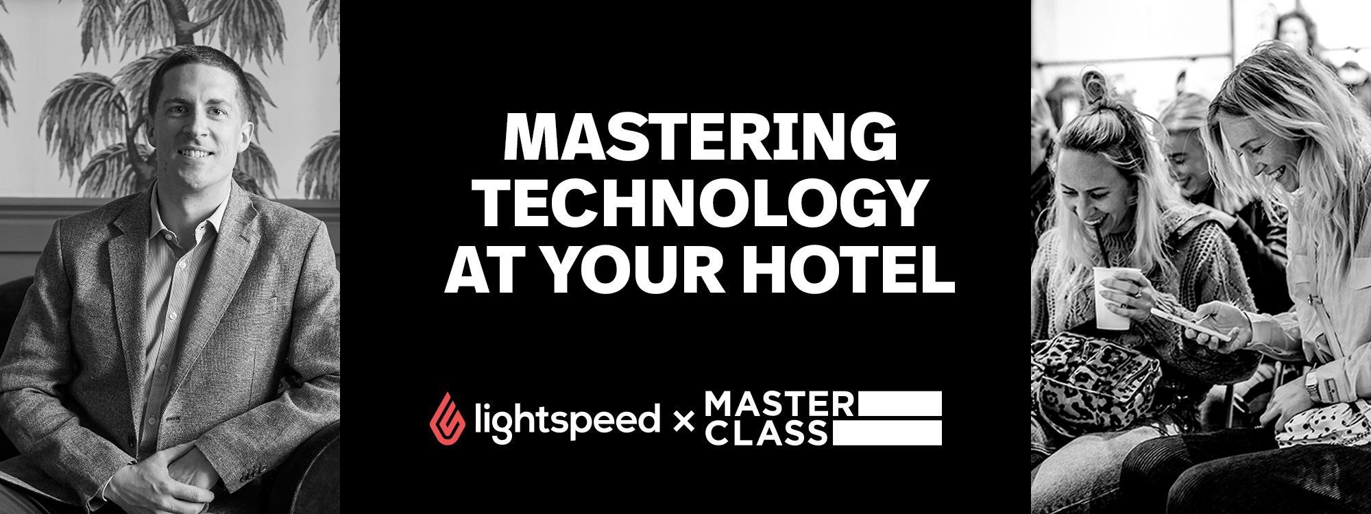 Lightspeed Masterclass: Mastering Technology at Your Hotel